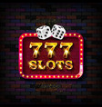 777 slots neon light banner vector image vector image