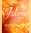 autumn party poster with autumn leaves and hand vector image vector image