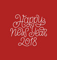 happy new year 2018 line art typography vector image vector image