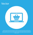 blue shopping basket on screen laptop icon vector image vector image