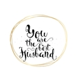 You are the best husband inscription Greeting vector image vector image