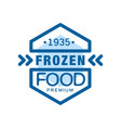 frozen food premium since 1935 abstract label for vector image vector image