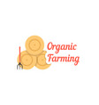 organic farming with stack of hay vector image vector image