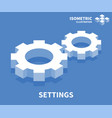 settings icon isometric template for web design vector image vector image