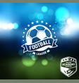 soccer football badge logo design template vector image vector image