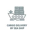cargo delivery sea ship line icon vector image vector image