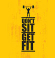 dont sit get fit workout and fitness gym design vector image vector image