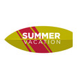 summer vacation logo label in surfing board shape vector image