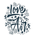 love is in the air print for t-shirt vector image