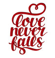 hand lettering with bible verse love never fails vector image
