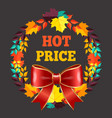 seasonal offer hot price banner fall leaves vector image
