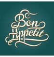 Bon Appetit vintage lettering vector image