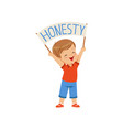 cute boy holding message board with text honesty vector image