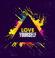 love yourself inspiring creative motivation quote vector image vector image