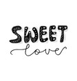 handwritten lettering sweet love vector image