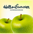 hello summer poster with apples vector image vector image