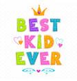 best kid ever vector image