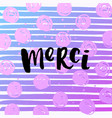 hand drawn calligraphy merci vector image