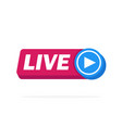 live streaming online sign design vector image vector image