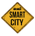 smart city vintage rusty metal sign vector image