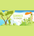 summer is coming greeting cartoon flat banner vector image vector image