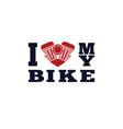 i love my bike poster vector image