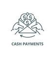 cash payments line icon cash payments vector image vector image