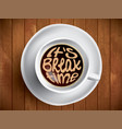 coffee cup with time lettering motivation quotes vector image vector image