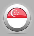 Flag of Singapore Shiny metal gray round button vector image vector image