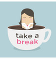 businesswoman take a break in a coffee cup vector image vector image