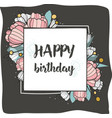 Happy birthday square frame with hand drawn brush