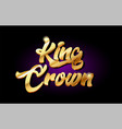 king crown 3d gold golden text metal logo icon vector image vector image