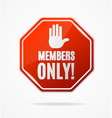 realistic 3d detailed members only stop red sign vector image vector image