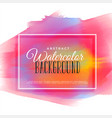 colorful hand painted watercolor background vector image vector image