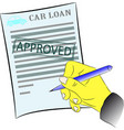 hand signing car loan form with approved stamp vector image vector image