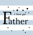 happy father s day lettering background vector image