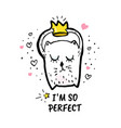 i am so perfect cartoon sketch vector image vector image