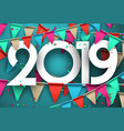 festive 2019 new year card with colorful flags vector image