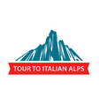 tour to italian alps logo for travel hiking vector image vector image