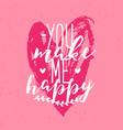 beautiful you make me happy inscription or phrase vector image