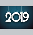 blue and white 2019 new year festive background vector image vector image