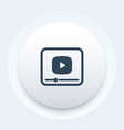 video player icon for apps and web vector image vector image