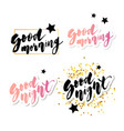 good morning good night lettering text vector image vector image