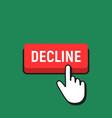 hand mouse cursor clicks the decline button vector image vector image