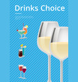 drinks choice poster champagne wineglass cocktails vector image vector image