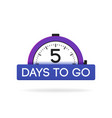 five day to go label purple alarm clock flat with vector image vector image