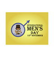 greeting card for international men s day with vector image vector image