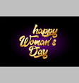 happy woman day 3d gold golden text metal logo vector image