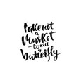 take not a musket to kill a butterfly hand drawn vector image