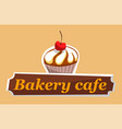 bakery cafe logo cupcake with cream cherry vector image